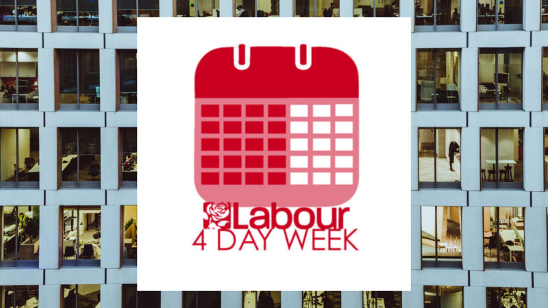 Work isn't working: Labour should back a four-day week